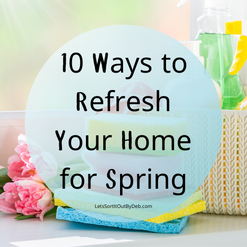 10 Ways to Refresh Your Home for Spring