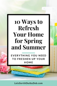 10 Ways to Refresh Your Home for Spring Everything You Need to Freshen Up Your Home