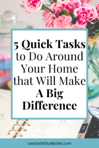 5 Quick Tasks to Do Around Your Home that Will Make a Big Difference