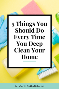 5 Things You Should Do Every Time You Deep Clean Your Home
